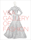V&A Gallery of Fashion: Revised Edition Cover Image