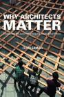 Why Architects Matter: Evidencing and Communicating the Value of Architects Cover Image
