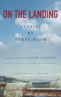 On the Landing: Stories by Yenta MASH Cover Image