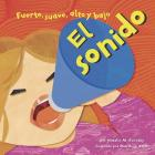 El Sonido: Fuerte, Suave, Alto Y Bajo = Sound (Ciencia Asombrosa) Cover Image