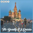 The Beauty Of Russia: 2021 Wall & Disk Calendar, Russian gifts 16 Months Cover Image