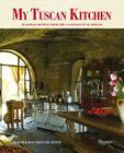 My Tuscan Kitchen: Seasonal Recipes from the Castello di Vicarello Cover Image
