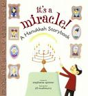 It's a Miracle!: A Hanukkah Storybook Cover Image