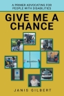 Give Me a Chance: A Primer Advocating for People with Disabilities Cover Image