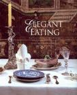 Elegant Eating: Four Hundred Years of Dining in Style Cover Image