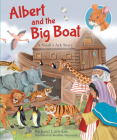 Albert and the Big Boat: A Noah's Ark Story Cover Image