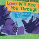 Love Will See You Through: Martin Luther King Jr.'s Six Guiding Beliefs (as told by his niece) Cover Image