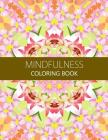 Mindfulness Coloring Book: Reduce Stress and Improve Your Life (Adults and Kids)coloring pages for adults Cover Image