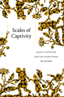 Scales of Captivity: Racial Capitalism and the Latinx Child Cover Image