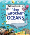 My Encyclopedia of Very Important Oceans (My Very Important Encyclopedias) Cover Image