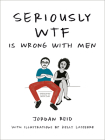 Seriously WTF is Wrong with Men Cover Image