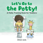 Let's Go to the Potty!: A Potty Training Book for Toddlers Cover Image