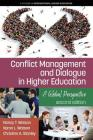 Conflict Management and Dialogue in Higher Education: A Global Perspective (2nd Edition) (International Higher Education) Cover Image
