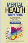Mental Health Workbook: 4 Books in 1 - The Addiction Recovery + Complex PTSD, Trauma and Recovery + EMDR Therapy + Somatic Psychotherapy Cover Image