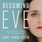 Becoming Eve Lib/E: My Journey from Ultra-Orthodox Rabbi to Transgender Woman Cover Image
