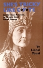 She's Tricky Like Coyote, Volume 224: Annie Miner Peterson, an Oregon Coast Indian Woman (Civilization of the American Indian #224) Cover Image