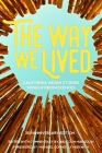 The Way We Lived: California Indian Stories, Songs and Reminiscences Cover Image