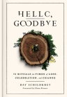 Hello, Goodbye: 75 Rituals for Times of Loss, Celebration, and Change Cover Image