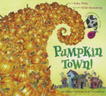 Pumpkin Town! Or, Nothing Is Better and Worse Than Pumpkins Cover Image