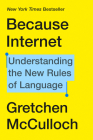 Because Internet: Understanding the New Rules of Language Cover Image
