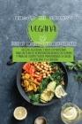 5 Ingredientes Libro de cocina vegano: Recetas deliciosas con alto contenido de proteínas para un plan de dieta a base de plantas y Para un cuerpo fue Cover Image
