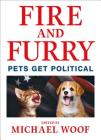 Fire and Furry: Pets Get Political Cover Image