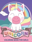 Unicorn Coloring Books for Girls: Cute Baby Unicorn Coloring Books For Girls 4-8 for Girls, Children, Toddlers, Kids Cover Image
