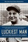 Luckiest Man: The Life and Death of Lou Gehrig Cover Image