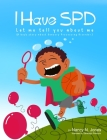 I Have SPD Let Me Tell You About Me Cover Image
