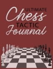 Ultimate Chess Tactic Journal: Match Book, Score Sheet and Moves Tracker Notebook, Chess Tournament Log Book, White Paper, 8.5″ x 11″, 15 Cover Image
