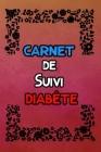 Carnet de suivi diabète: suivi de diabète sur 2 ans - 1 page par semaine (Carnet Suivi Diabete) Cover Image