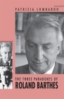 The Three Paradoxes of Roland Barthes Cover Image