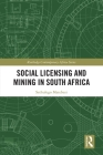 Social Licensing and Mining in South Africa (Routledge Contemporary Africa) Cover Image