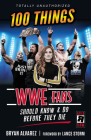 100 Things WWE Fans Should Know & Do Before They Die (100 Things...Fans Should Know) Cover Image