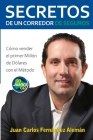 Secretos de un Corredor de Seguros: Cómo vender tu primer millón de dólares con el Método GoJuancaGo Cover Image