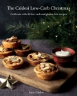 The Caldesi Low-Carb Christmas: Celebrate with 40 Low-Carb and Gluten Free Recipes Cover Image