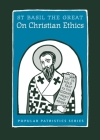 On Christian Ethics: St. Basil the Great Cover Image