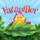 Fatapiller: An Enchanting Children's Story of Survival and Courage. Told in Rhyme and Filled with Fabulous Colour Pictures Cover Image