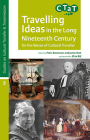 Travelling Ideas in the Long Nineteenth Century Cover Image