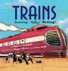 Trains: Steaming! Pulling! Huffing! Cover Image