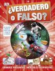 ¿Verdadero o Falso?: Grandes preguntas, increíbles respuestas Cover Image