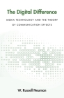 Digital Difference: Media Technology and the Theory of Communication Effects Cover Image