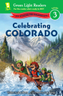 Celebrating Colorado: 50 States to Celebrate (Green Light Readers Level 3) Cover Image