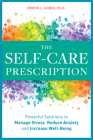 The Self Care Prescription: Powerful Solutions to Manage Stress, Reduce Anxiety & Increase Wellbeing Cover Image