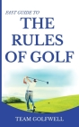 Fast Guide to the RULES OF GOLF: A Handy Fast Guide to Golf Rules 2020-21 Cover Image