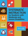 Systematic Instruction for Students with Moderate and Severe Disabilities Cover Image