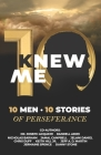 KNew Me: 10 Men 10 Stories of Perseverance Cover Image