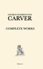 George Washington Carver Complete Works: Volume 2 Cover Image