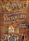 The Secret World of the Victorian Lodging House Cover Image