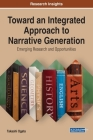 Toward an Integrated Approach to Narrative Generation: Emerging Research and Opportunities Cover Image